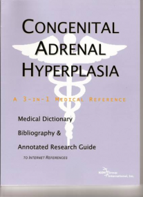 Congenital Adrenal Hyperplasia – a 3 in 1 Medical Reference